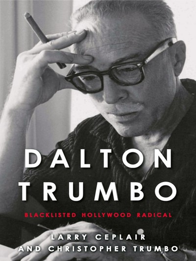 """a biography of dalton trumbo a blacklisted writer as one of the hollywood ten Dalton trumbo's daughter recalls horrors of hollywood blacklist era  the oscar  won by screenwriter dalton trumbo for the film the brave one, is  """"it's the kind  of a life a decent man leads, it's something to live for and to die for""""  trumbo,  the writer behind such tinseltown classics as """"spartacus"""" and."""